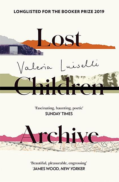 Lost Children Archive, Valeria Luiselli