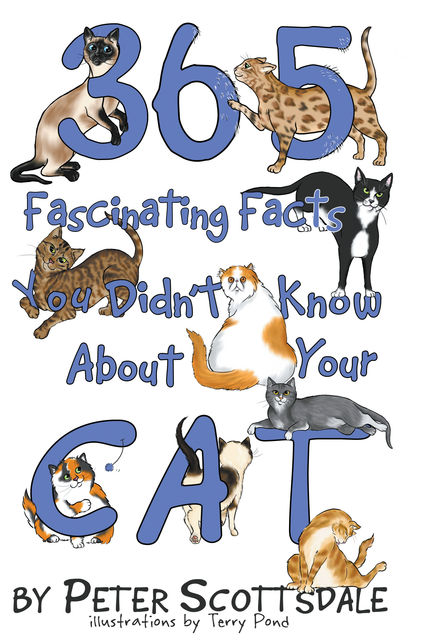 365 Fascinating Facts You Didn't Know About Your Cat, Peter Scottsdale