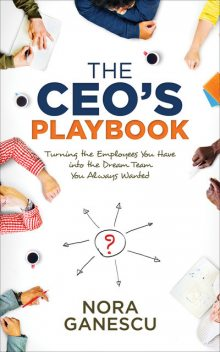 The CEO's Playbook, Nora Ganescu