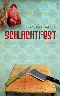 Schlachtfest, Andreas Wagner