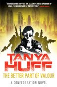 The Better Part of Valour: A Confederation Novel, Tanya Huff
