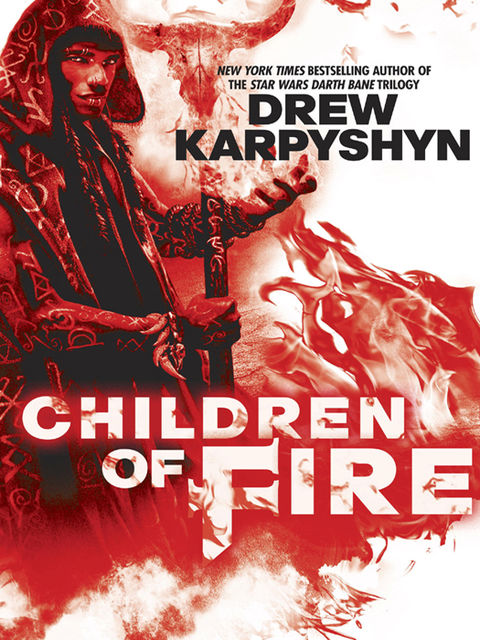 Children of Fire, Drew Karpyshyn