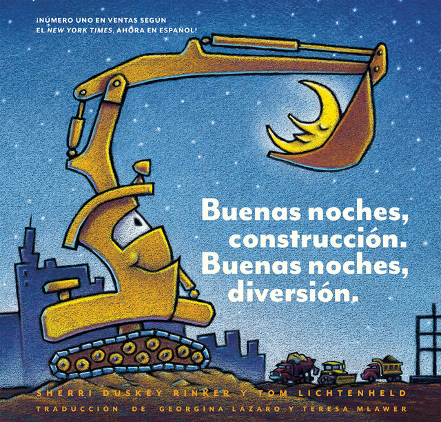 Buenas noches, construcción. Buenas noches, diversión. (Goodnight, Goodnight, Construction Site Spanish language edition), Sherri Duskey Rinker