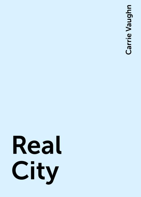 Real City, Carrie Vaughn