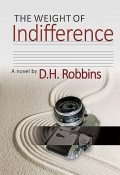The Weight of Indifference, David Robbins