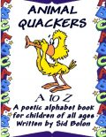 Animal Quackers A to Z: A Poetic Alphabet Book For children of All Ages, Sid Bolon