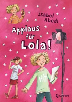 Applaus für Lola, Isabel Abedi