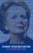 The Margaret Thatcher Book of Quotations, Iain Dale, Grant Tucker