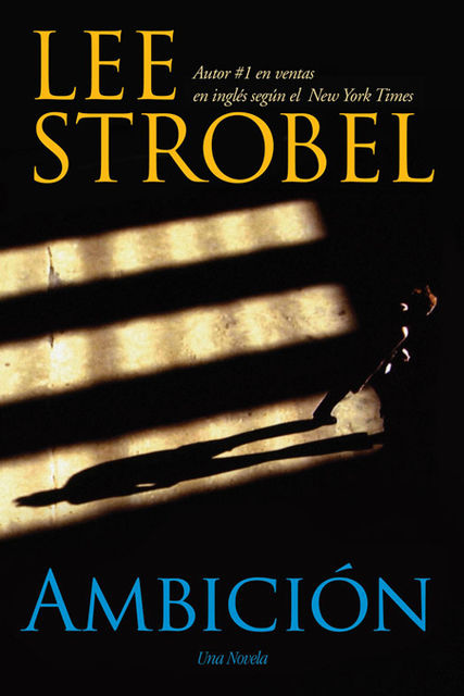 Ambición, Lee Strobel