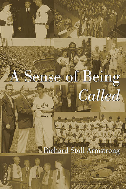 A Sense of Being Called, Richard Armstrong