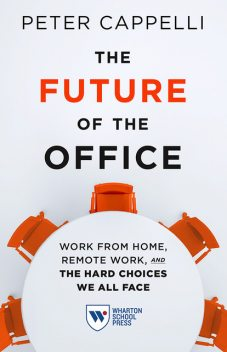 The Future of the Office, Peter Cappelli