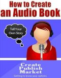How to Create an Audio Book, Eric Spencer