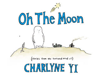Oh the Moon, Charlyne Yi
