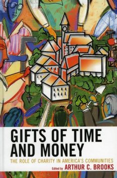 Gifts of Time and Money, Arthur C. Brooks