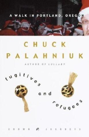 Fugatives and Refugees, Chuck Palahniuk