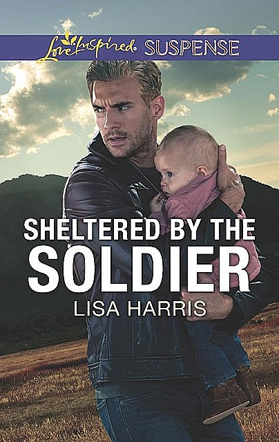 Sheltered By The Soldier, Lisa Harris