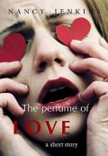 The Perfume of Love, Nancy Jenkins