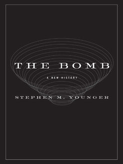 The Bomb, Stephen M. Younger