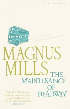 The Maintenance of Headway, Magnus Mills