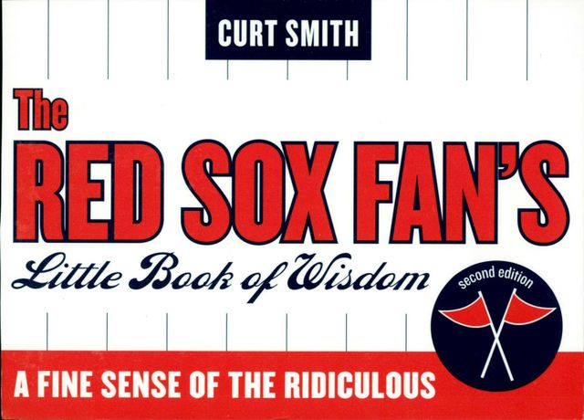 The Red Sox Fan's Little Book of Wisdom, Curt Smith