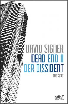 Dead End 2 – Der Dissident, David Signer