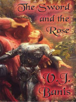 The Sword and the Rose, V.J.Banis