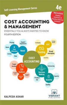 Cost Accounting & Management Essentials You Always Wanted To Know, Vibrant Publishers
