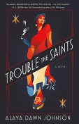 Trouble the Saints, Alaya Dawn Johnson