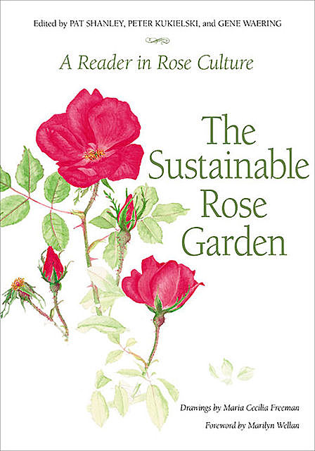 Sustainable Rose Garden, Peter Kukielski, Gene Waering, Pat Shanley