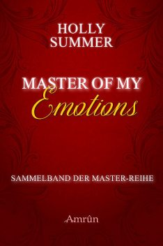 Master of my Emotions (Sammelband der Master-Reihe), Holly Summer