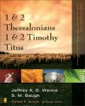 1 and 2 Thessalonians, 1 and 2 Timothy, Titus, Jeffrey A.D. Weima, Steven M. Baugh