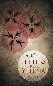 Letters From Yelena, Guy Mankowski