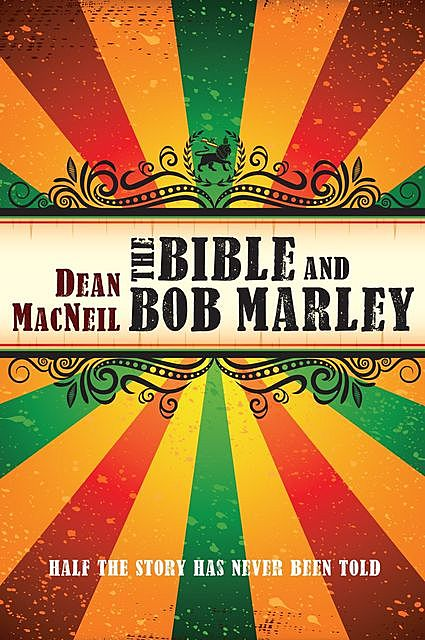The Bible and Bob Marley, Dean MacNeil