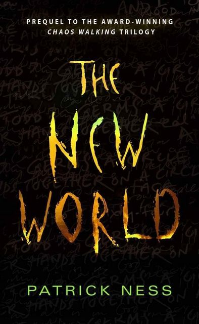The New World, Patrick Ness