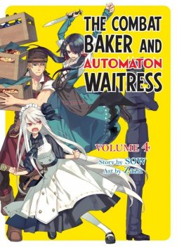 The Combat Baker and Automaton Waitress: Volume 4, SOW