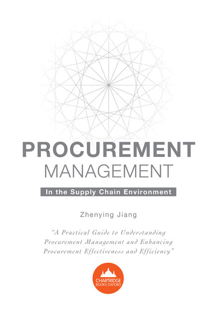 Procurement Management in the Supply Chain Environment, Zhenying Jiang