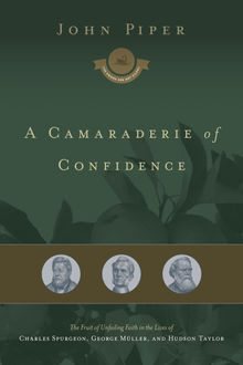 A Camaraderie of Confidence, John Piper