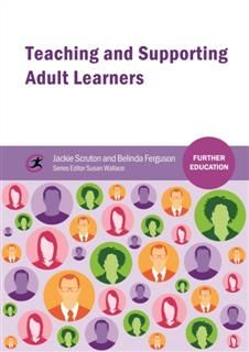 Teaching and Supporting Adult Learners, Jackie Scruton