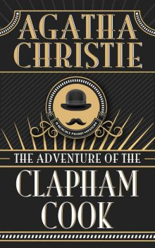 The Adventure of the Clapham Cook, Agatha Christie