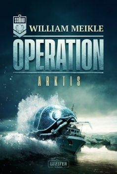 OPERATION ARKTIS, William Meikle