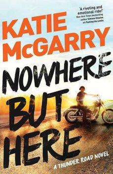 Nowhere but Here, Katie McGarry