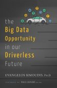 The Big Data Opportunity in our Driverless Future, Ph.D. Evangelos Simoudis