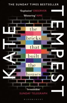 The Bricks that Built the Houses, Kate Tempest