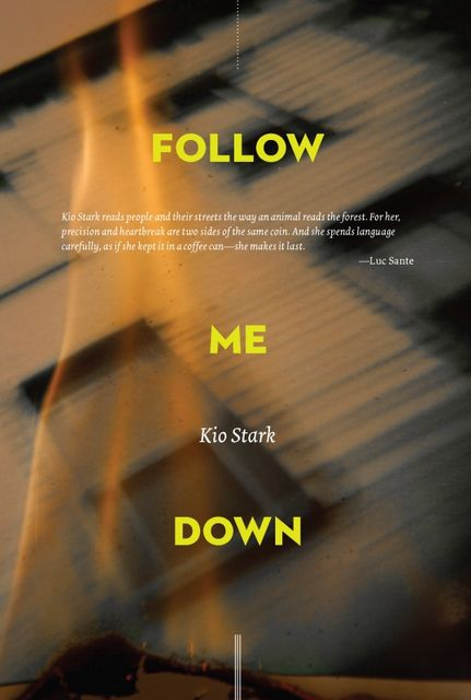 Follow Me Down, Kio Stark