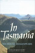 In Tasmania, Nicholas Shakespeare