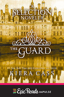 The Guard, Kiera Cass