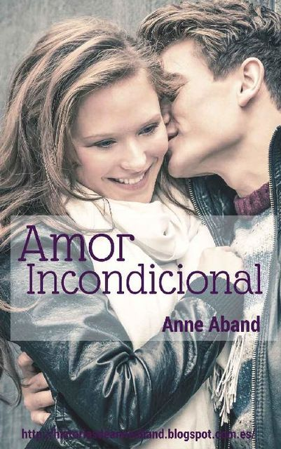 Amor Incondicional (Spanish Edition), Anne Aband