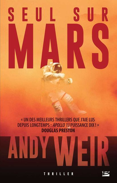 Seul sur Mars (Thriller) (French Edition), Andy Weir