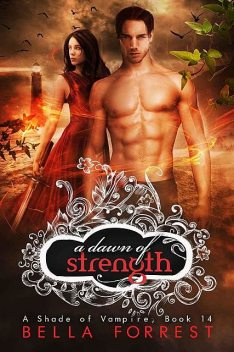 A Shade of Vampire 14: A Dawn of Strength, Bella Forrest