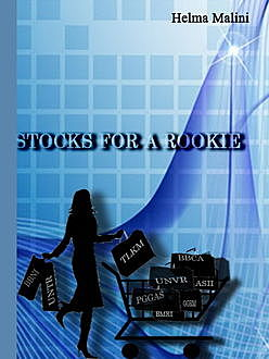 Stocks For a Rookie, Helma Malini